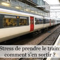 Stress de prendre le train: comment s'en sortir ?